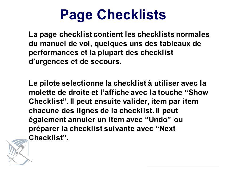 Page Checklists La page checklist contient les checklists normales du manuel de vol, quelques uns des tableaux de performances et la plupart des check