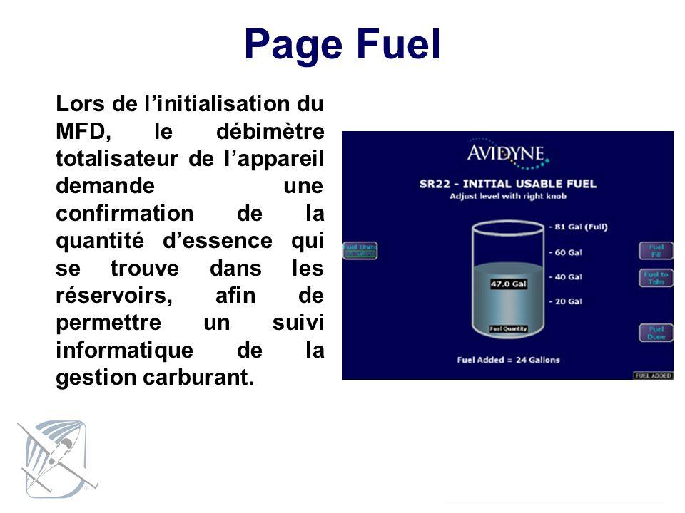 Page Fuel Lors de linitialisation du MFD, le débimètre totalisateur de lappareil demande une confirmation de la quantité dessence qui se trouve dans l