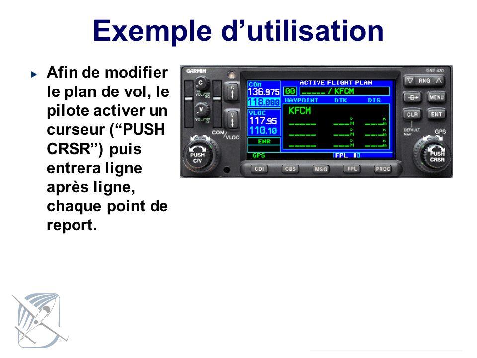 Exemple dutilisation Afin de modifier le plan de vol, le pilote activer un curseur (PUSH CRSR) puis entrera ligne après ligne, chaque point de report.