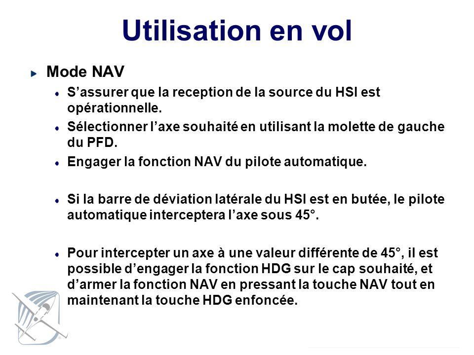 Utilisation en vol Mode NAV Sassurer que la reception de la source du HSI est opérationnelle. Sélectionner laxe souhaité en utilisant la molette de ga