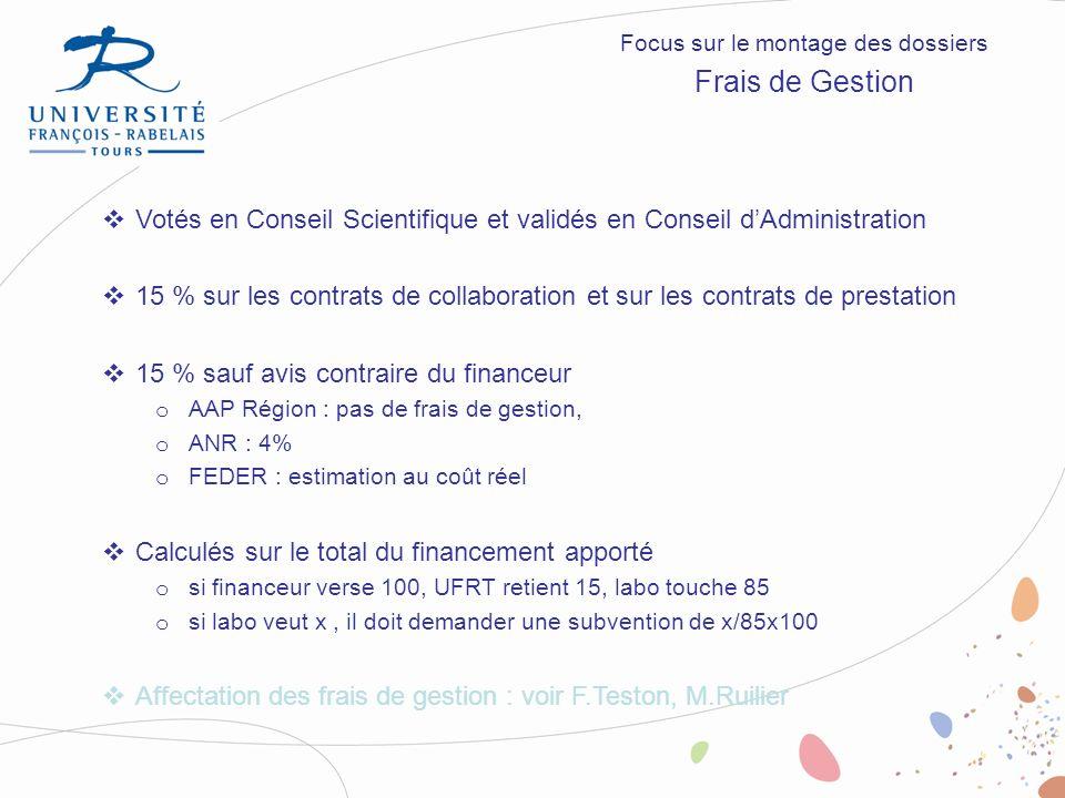 Votés en Conseil Scientifique et validés en Conseil dAdministration 15 % sur les contrats de collaboration et sur les contrats de prestation 15 % sauf