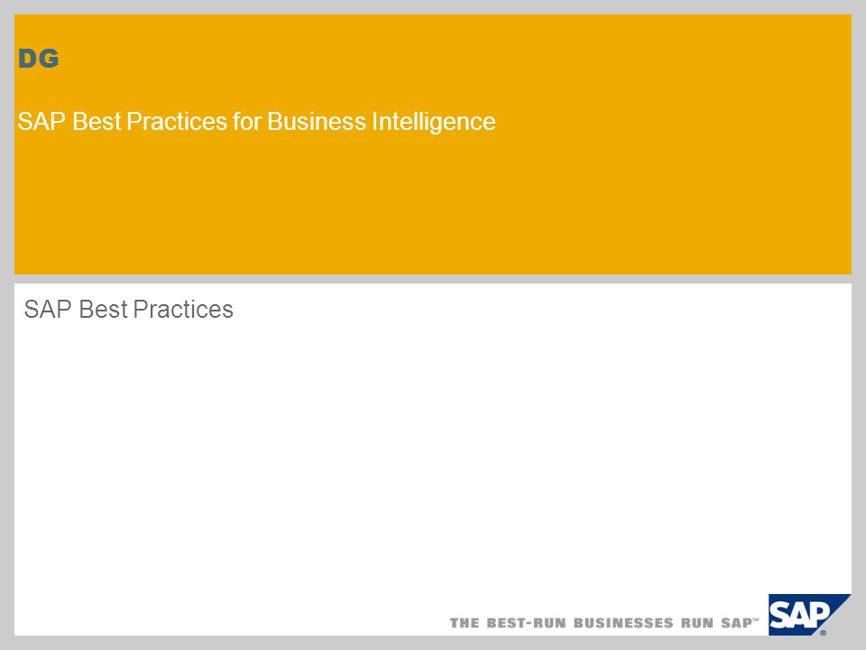 DG SAP Best Practices for Business Intelligence SAP Best Practices