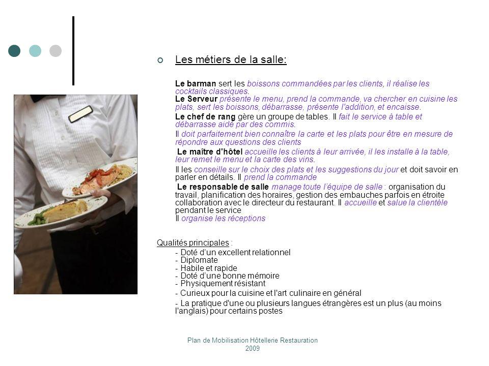 Plan de Mobilisation Hôtellerie Restauration 2009 Les métiers de la salle: Le barman sert les boissons commandées par les clients, il réalise les cock