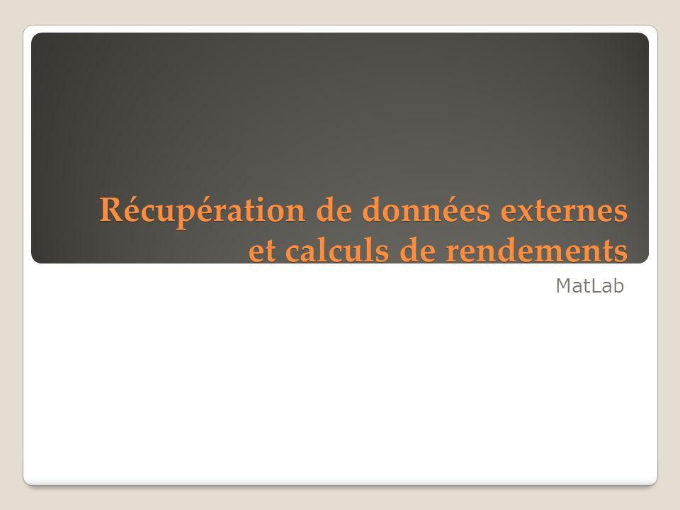 Récupération de données externes et calculs de rendements MatLab