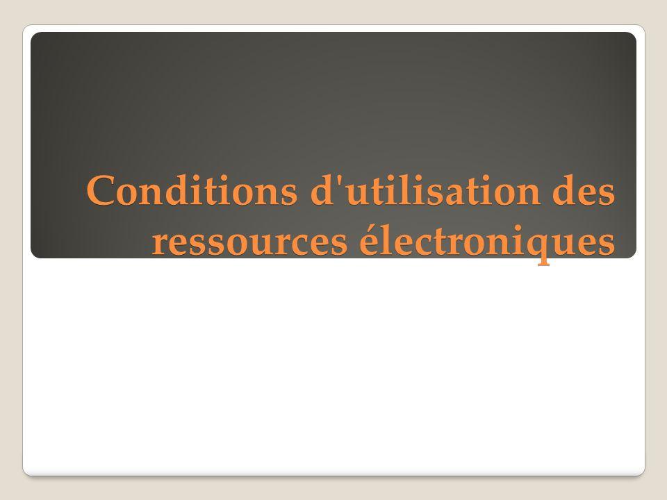 Conditions d'utilisation des ressources électroniques