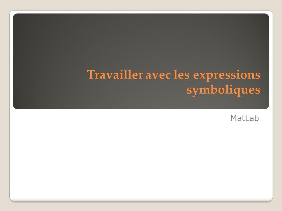 Travailler avec les expressions symboliques MatLab