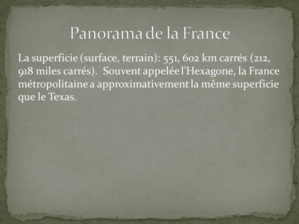 La superficie (surface, terrain): 551, 602 km carrés (212, 918 miles carrés). Souvent appelée lHexagone, la France métropolitaine a approximativement