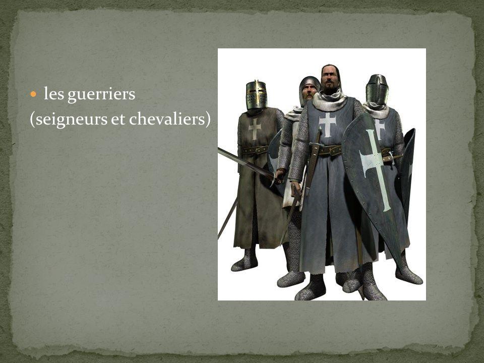 les guerriers (seigneurs et chevaliers)