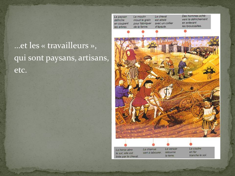 …et les « travailleurs », qui sont paysans, artisans, etc.