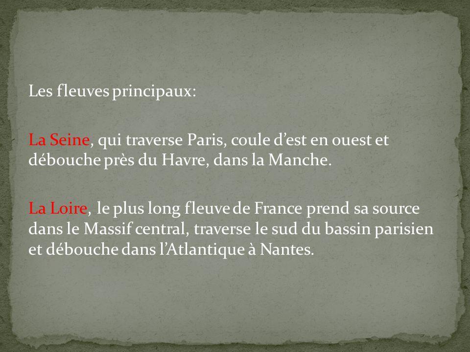Les fleuves principaux: La Seine, qui traverse Paris, coule dest en ouest et débouche près du Havre, dans la Manche. La Loire, le plus long fleuve de