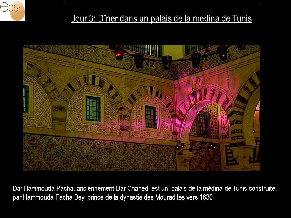 Jour 3: Dîner dans un palais de la medina de Tunis Dar Hammouda Pacha, anciennement Dar Chahed, est un palais de la médina de Tunis construite par Ham