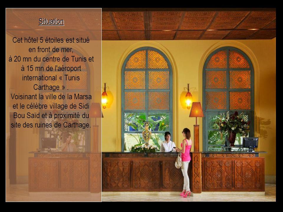 Situation Cet hôtel 5 étoiles est situé en front de mer, à 20 mn du centre de Tunis et à 15 mn de l'aéroport international « Tunis Carthage ». Voisina