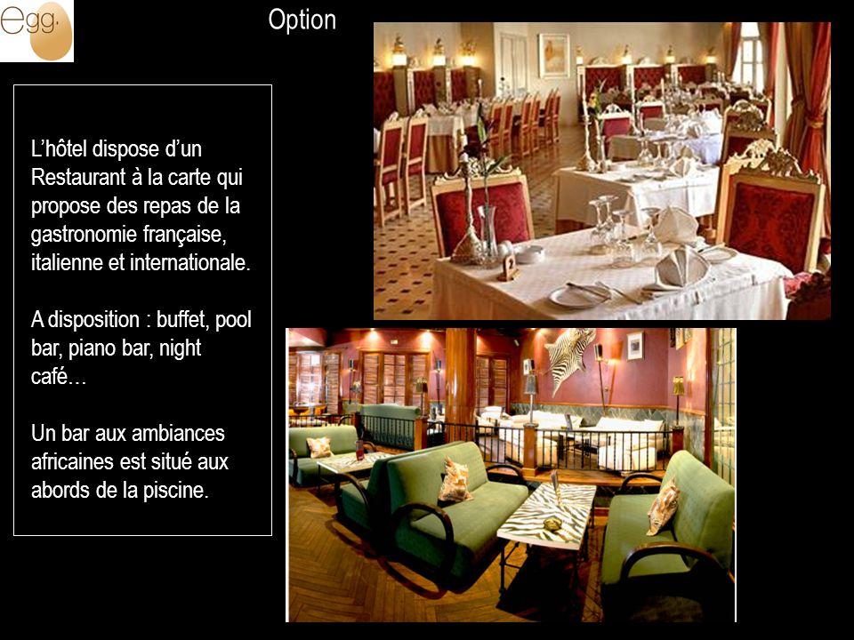 Lhôtel dispose dun Restaurant à la carte qui propose des repas de la gastronomie française, italienne et internationale. A disposition : buffet, pool