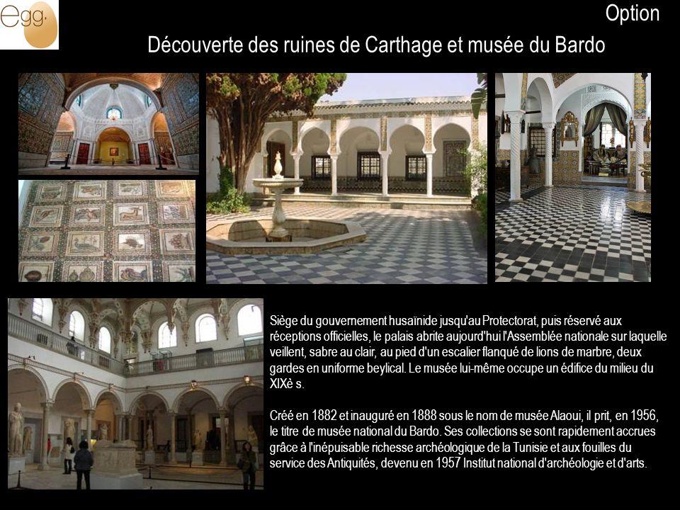 Découverte des ruines de Carthage et musée du Bardo Siège du gouvernement husaïnide jusqu'au Protectorat, puis réservé aux réceptions officielles, le