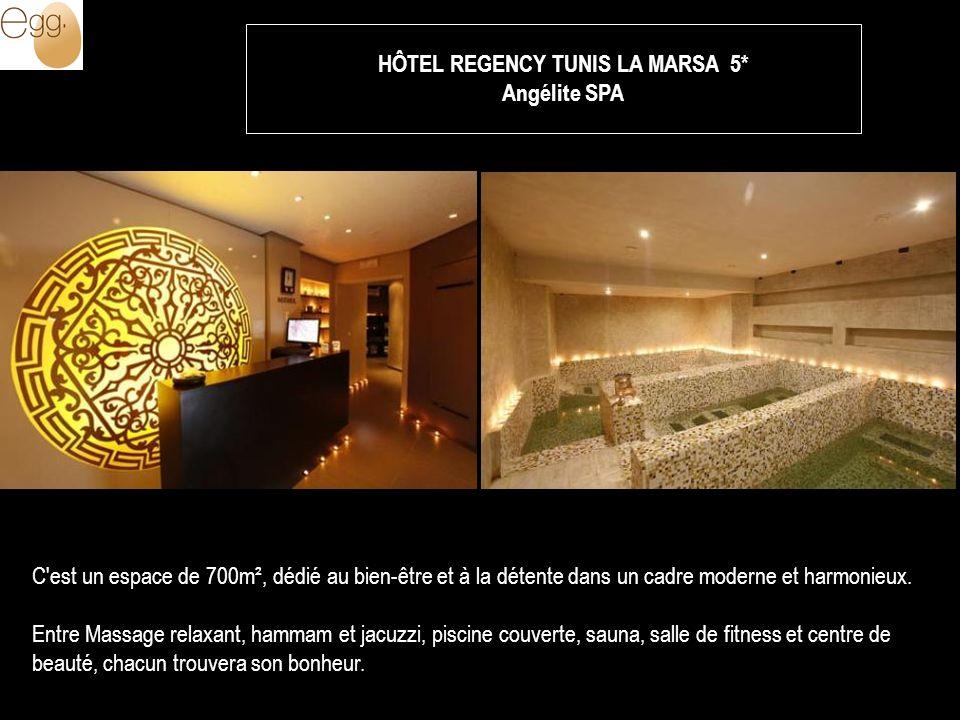 HÔTEL REGENCY TUNIS LA MARSA 5* Angélite SPA C'est un espace de 700m², dédié au bien-être et à la détente dans un cadre moderne et harmonieux. Entre M