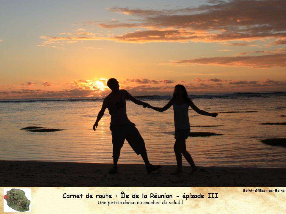Saint-Gilles-les-Bains Carnet de route : Île de la Réunion - épisode III Une petite danse au coucher du soleil !