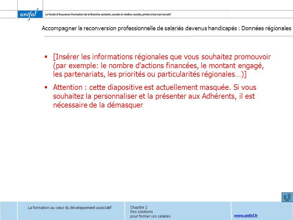 www.unifaf.fr [Insérer les informations régionales que vous souhaitez promouvoir (par exemple: le nombre d'actions financées, le montant engagé, les p