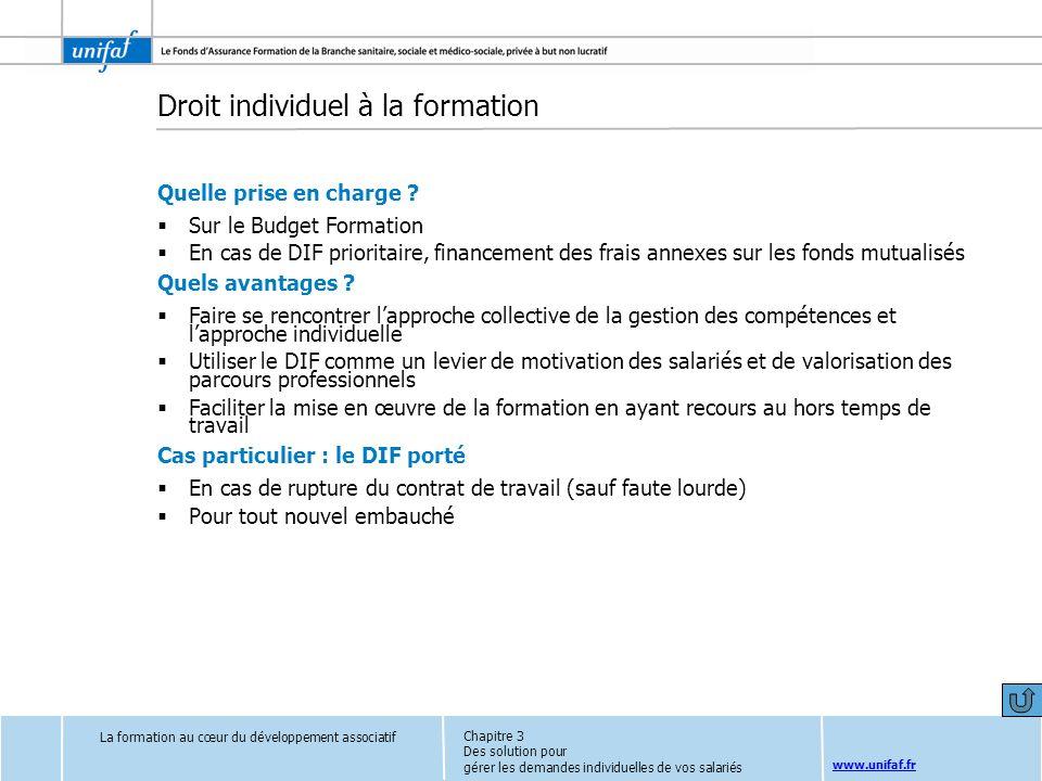 www.unifaf.fr Droit individuel à la formation Quelle prise en charge ? Sur le Budget Formation En cas de DIF prioritaire, financement des frais annexe