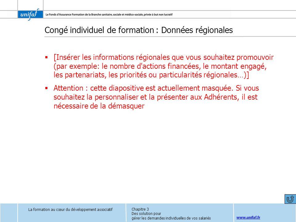 www.unifaf.fr Congé individuel de formation : Données régionales [Insérer les informations régionales que vous souhaitez promouvoir (par exemple: le n