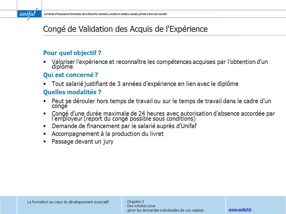 www.unifaf.fr Congé de Validation des Acquis de l'Expérience Pour quel objectif ? Valoriser lexpérience et reconnaître les compétences acquises par lo