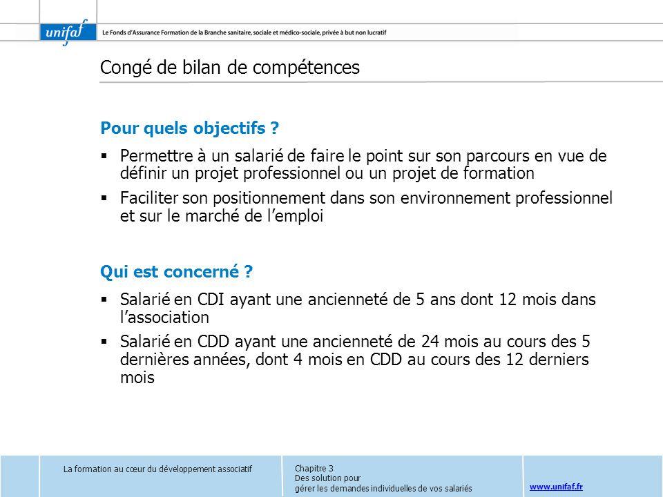 www.unifaf.fr Congé de bilan de compétences Pour quels objectifs ? Permettre à un salarié de faire le point sur son parcours en vue de définir un proj