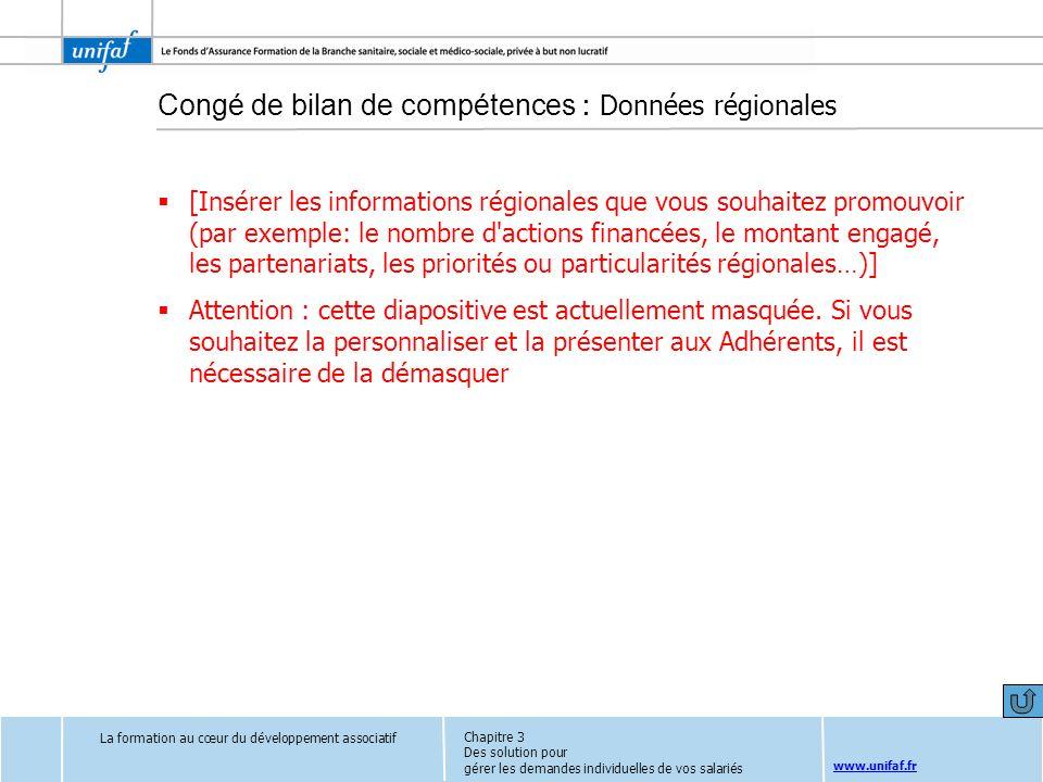 www.unifaf.fr Congé de bilan de compétences : Données régionales [Insérer les informations régionales que vous souhaitez promouvoir (par exemple: le n