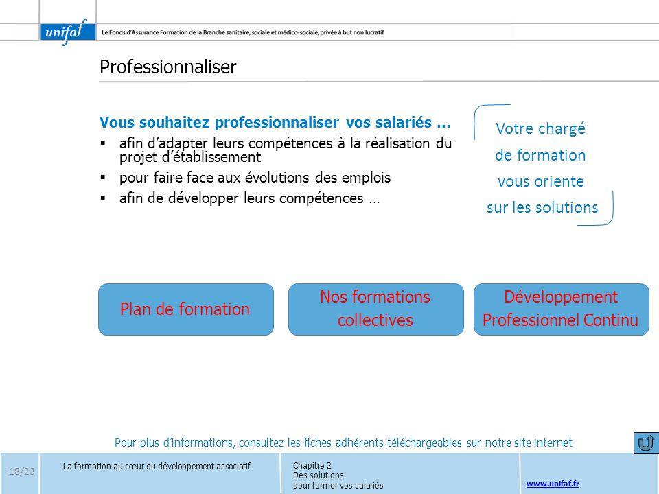 www.unifaf.fr Professionnaliser Vous souhaitez professionnaliser vos salariés … afin dadapter leurs compétences à la réalisation du projet détablissem