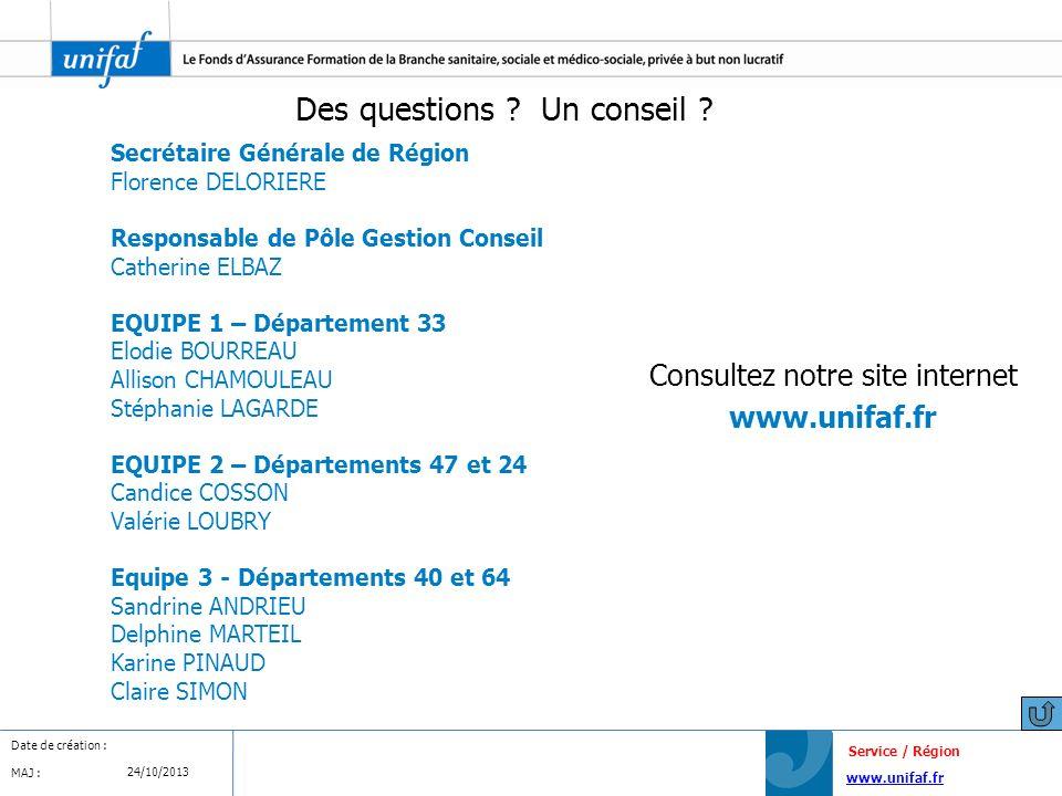 www.unifaf.fr Date de création : MAJ : Service / Région 24/10/2013 Des questions ? Un conseil ? Consultez notre site internet www.unifaf.fr Secrétaire
