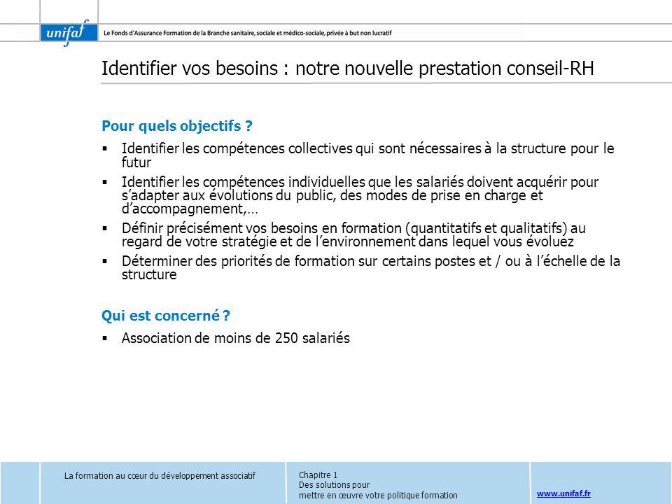 www.unifaf.fr Identifier vos besoins : notre nouvelle prestation conseil-RH Pour quels objectifs ? Identifier les compétences collectives qui sont néc