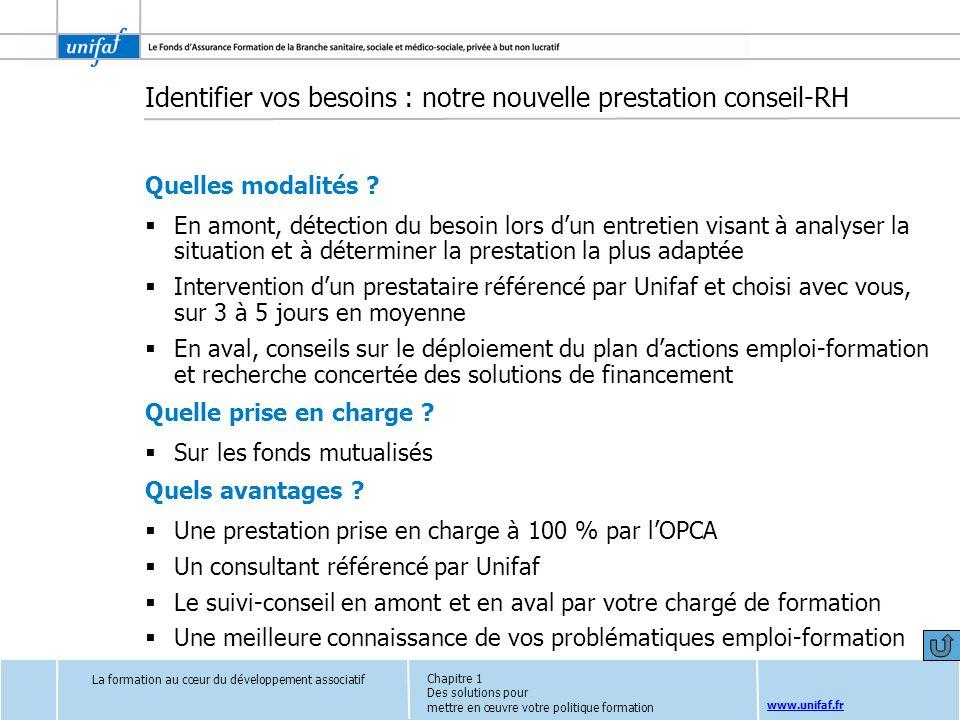 www.unifaf.fr Identifier vos besoins : notre nouvelle prestation conseil-RH Quelles modalités ? En amont, détection du besoin lors dun entretien visan