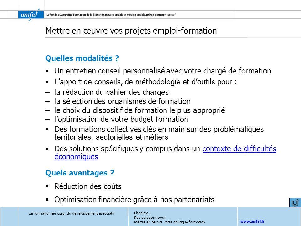 www.unifaf.fr Mettre en œuvre vos projets emploi-formation Quelles modalités ? Un entretien conseil personnalisé avec votre chargé de formation Lappor