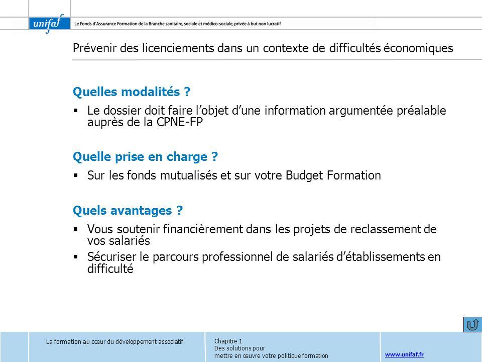 www.unifaf.fr Prévenir des licenciements dans un contexte de difficultés économiques Quelles modalités ? Le dossier doit faire lobjet dune information