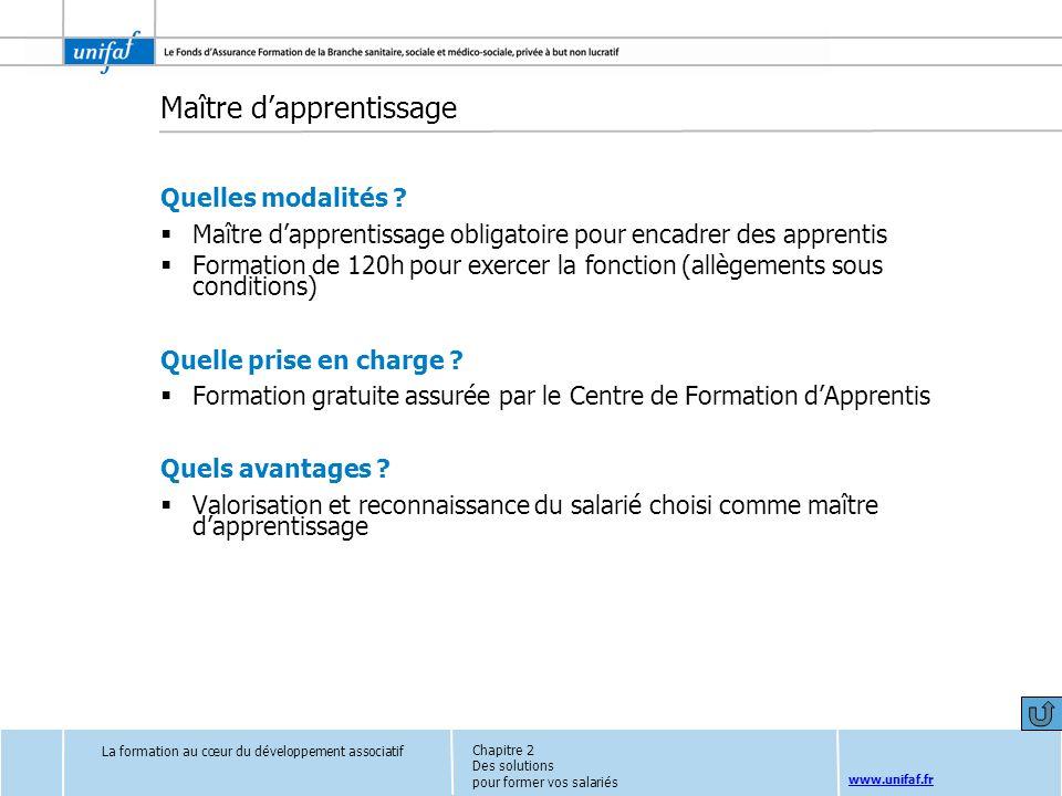www.unifaf.fr Maître dapprentissage Quelles modalités ? Maître dapprentissage obligatoire pour encadrer des apprentis Formation de 120h pour exercer l