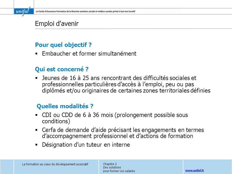 www.unifaf.fr Pour quel objectif ? Embaucher et former simultanément Qui est concerné ? Jeunes de 16 à 25 ans rencontrant des difficultés sociales et