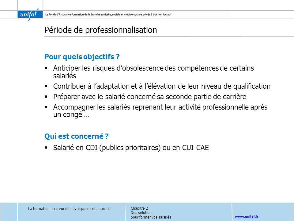www.unifaf.fr Pour quels objectifs ? Anticiper les risques dobsolescence des compétences de certains salariés Contribuer à ladaptation et à lélévation