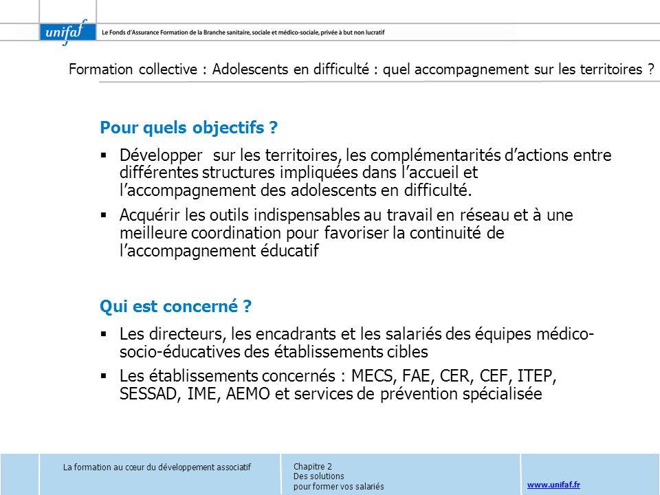 www.unifaf.fr Formation collective : Adolescents en difficulté : quel accompagnement sur les territoires ? Pour quels objectifs ? Développer sur les t