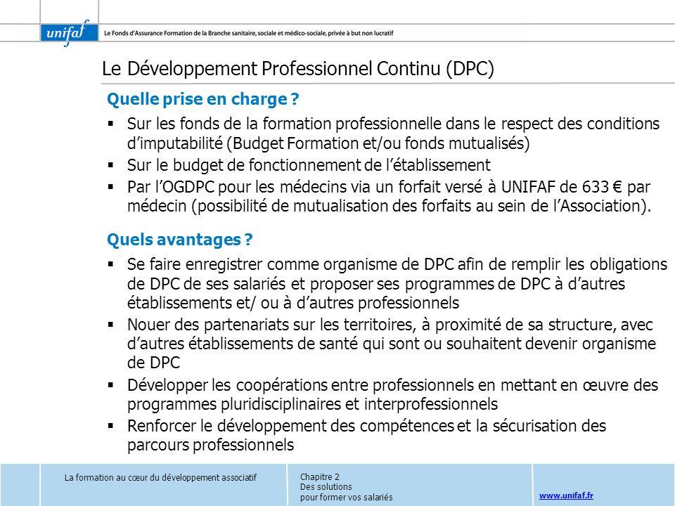 www.unifaf.fr Quelle prise en charge ? Sur les fonds de la formation professionnelle dans le respect des conditions dimputabilité (Budget Formation et