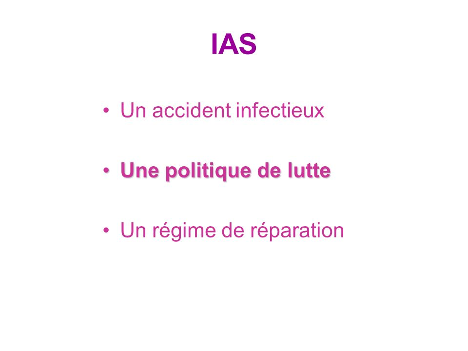 IAS Un accident infectieux Une politique de lutteUne politique de lutte Un régime de réparation