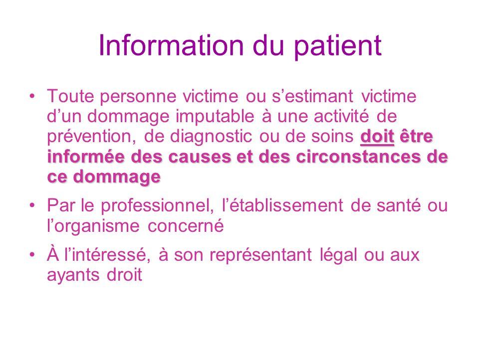 Information du patient doit être informée des causes et des circonstances de ce dommageToute personne victime ou sestimant victime dun dommage imputab