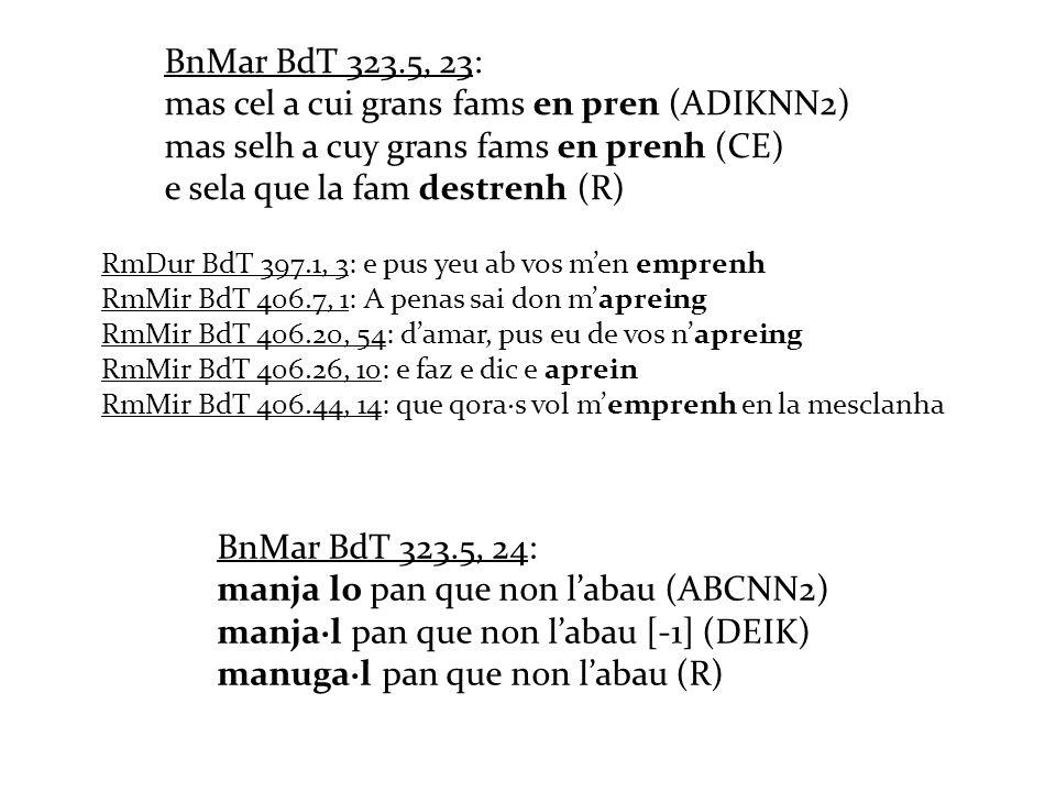 RmDur BdT 397.1, 3: e pus yeu ab vos men emprenh RmMir BdT 406.7, 1: A penas sai don mapreing RmMir BdT 406.20, 54: damar, pus eu de vos napreing RmMi