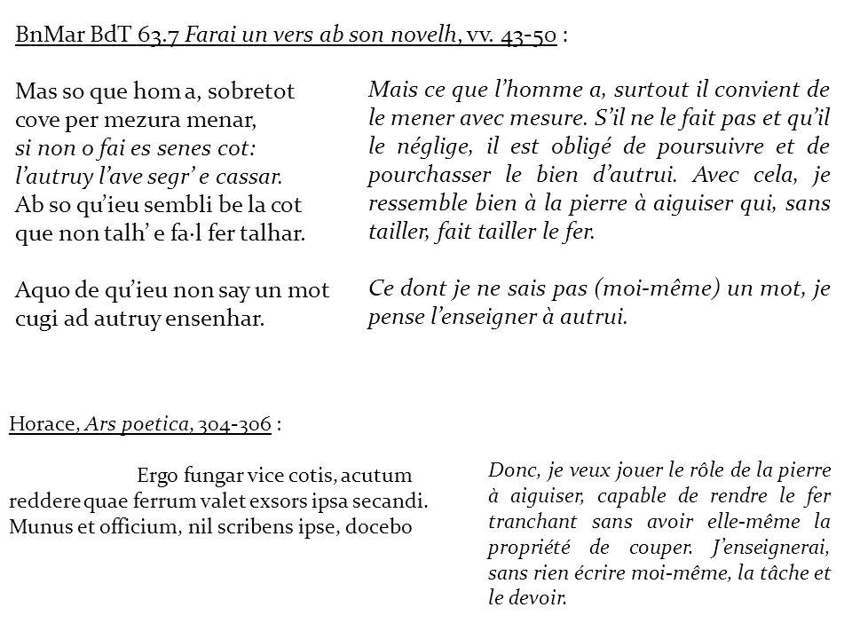 BnMar BdT 63.7 Farai un vers ab son novelh, vv. 43-50 : Mas so que hom a, sobretot cove per mezura menar, si non o fai es senes cot: lautruy lave segr