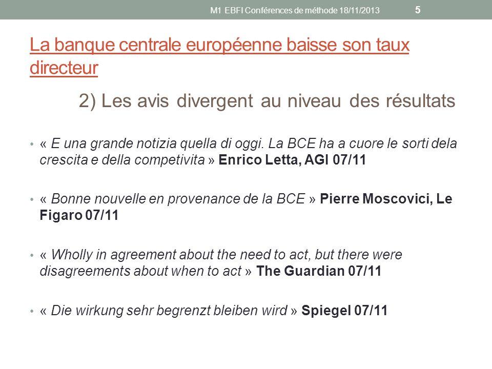 La banque centrale européenne baisse son taux directeur 2) Les avis divergent au niveau des résultats « E una grande notizia quella di oggi. La BCE ha