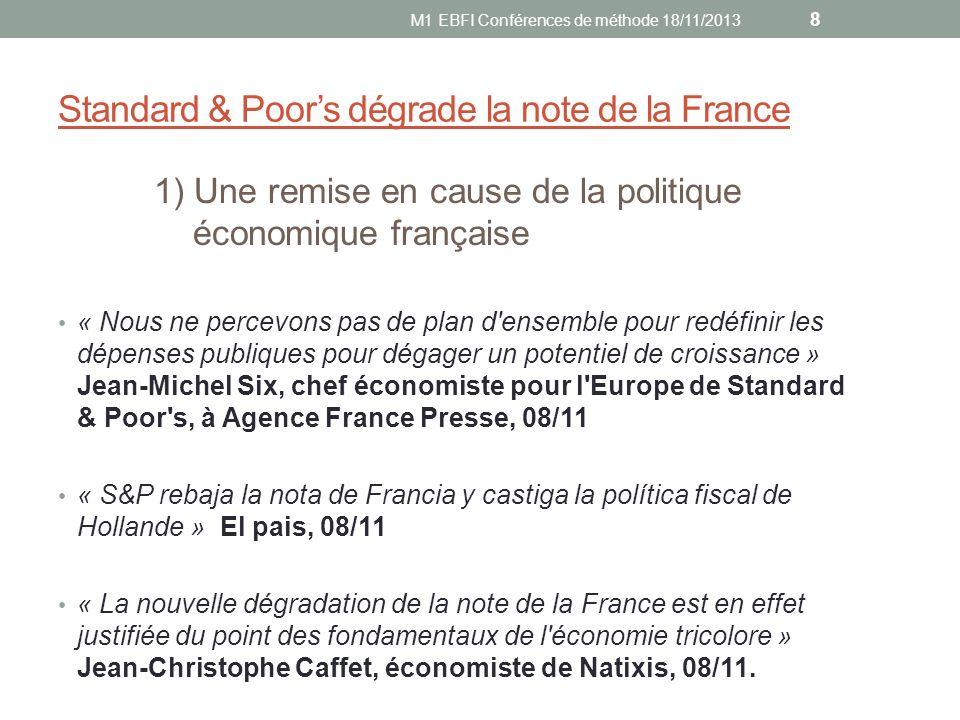 Standard & Poors dégrade la note de la France 1) Une remise en cause de la politique économique française « Nous ne percevons pas de plan d'ensemble p