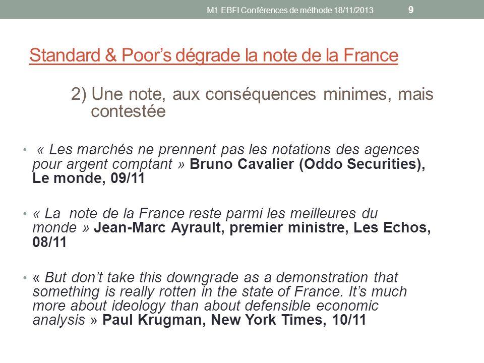 Standard & Poors dégrade la note de la France 2) Une note, aux conséquences minimes, mais contestée « Les marchés ne prennent pas les notations des ag