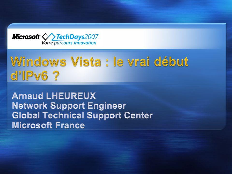© 2007 Microsoft France Votre potentiel, notre passion TM Arnaud LHEUREUX | Network Engineer EMEA Global Technical Support Center