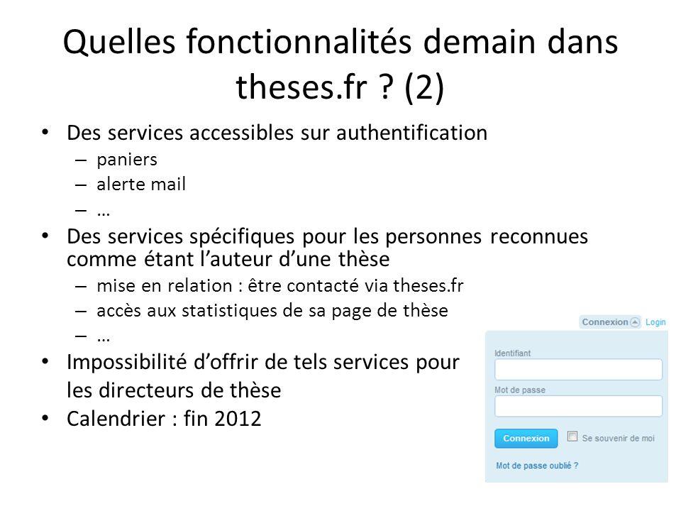 Quelles fonctionnalités demain dans theses.fr ? (2) Des services accessibles sur authentification – paniers – alerte mail – … Des services spécifiques