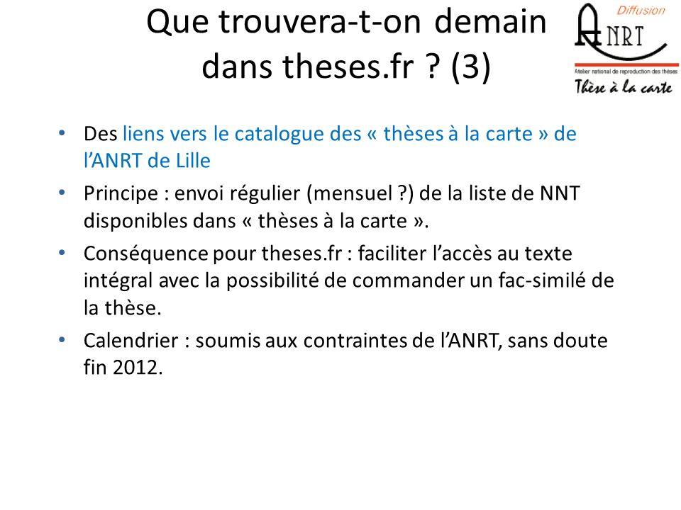 Que trouvera-t-on demain dans theses.fr ? (3) Des liens vers le catalogue des « thèses à la carte » de lANRT de Lille Principe : envoi régulier (mensu