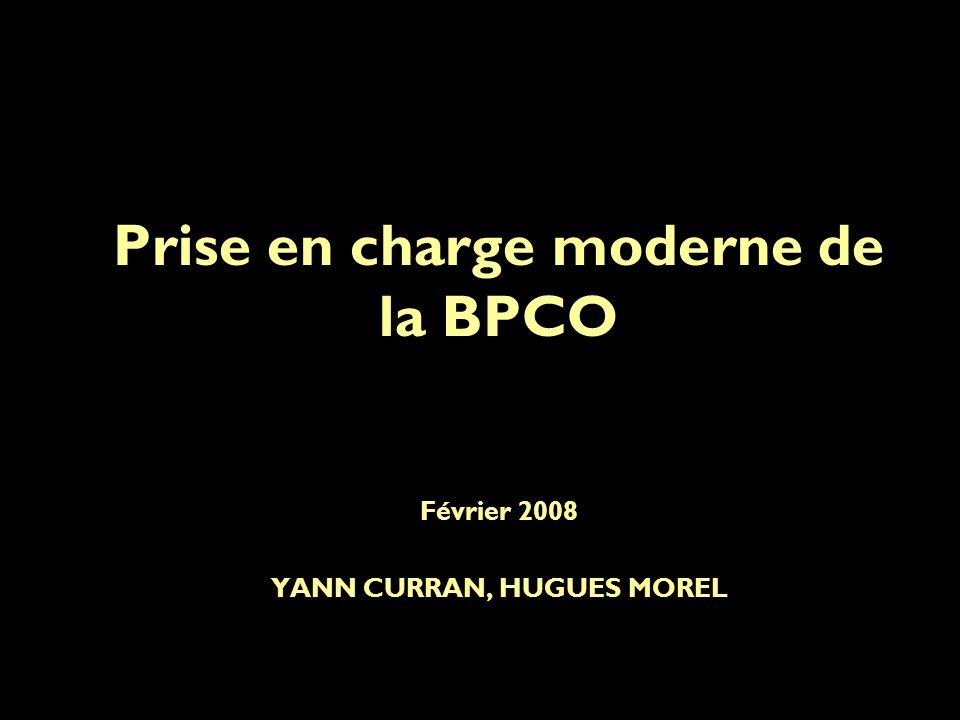 Prise en charge moderne de la BPCO Février 2008 YANN CURRAN, HUGUES MOREL