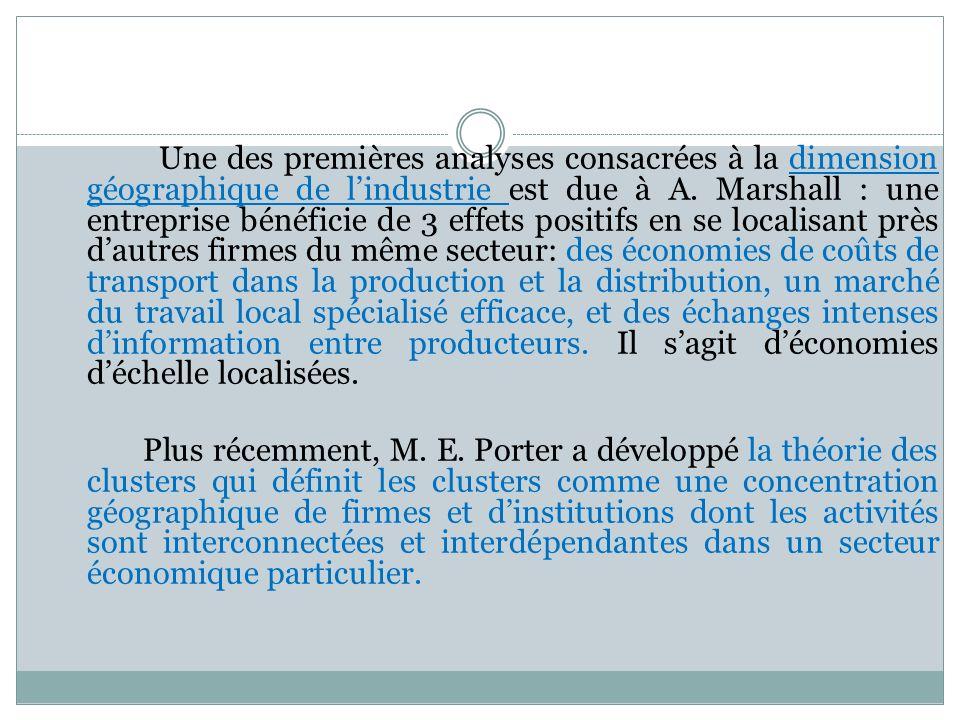 Une des premières analyses consacrées à la dimension géographique de lindustrie est due à A. Marshall : une entreprise bénéficie de 3 effets positifs