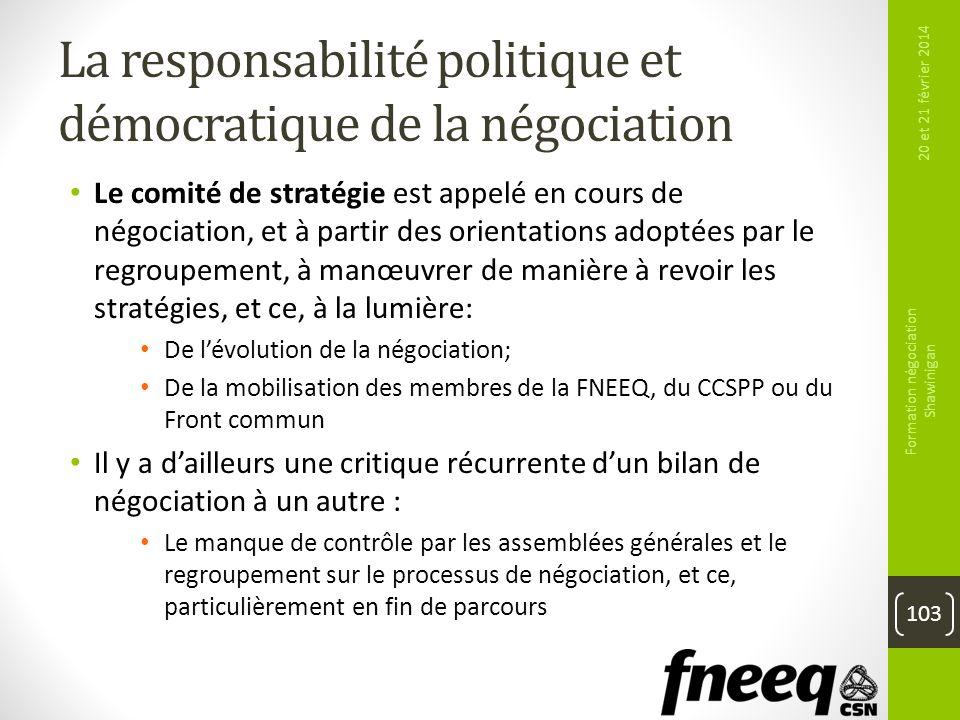 La responsabilité politique et démocratique de la négociation Le comité de stratégie est appelé en cours de négociation, et à partir des orientations